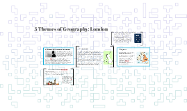 5 Themes of Geography: London
