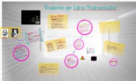 Copy of Trastorno por estres postraumatico