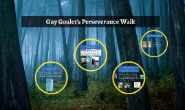Guy Goulet's Perseverance Walk