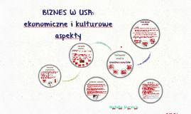 Copy of Biznes w USA: ekonomiczne i kulturowe aspekty