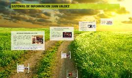 SISTEMAS DE INFORMACION JUAN VALDEZ