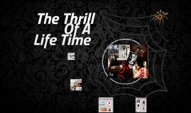 The Thrill of a Life Time