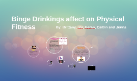 Binge Drinkings affect on