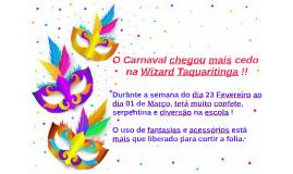 O Carnaval chegou mais cedo na Wizard Taquaritinga !!!