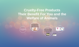 Cruelty-Free Products, Their Benefit For You and the Welfare