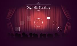 Digitally Stealing