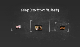 College Expectations Vs. Reality