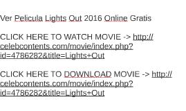 Ver Pelicula Lights Out 2016 Online Gratis