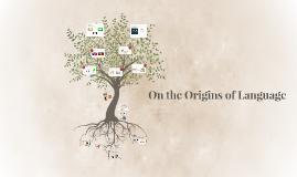 On the Origins of Language