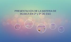 PRESENTACIÓN DE LA MATERIA DE MÚSICA PARA 2º DE ESO