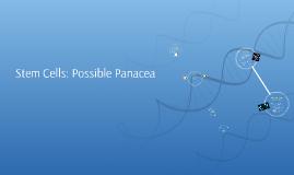 Stem Cells: Possible Panacea