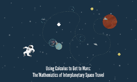 Using Calculus to Get to Mars: