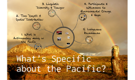 What's specific about the Pacific?