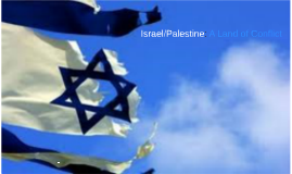 Israel/Palestine: A Land of Conflict