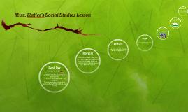 Miss. Hatlee's Social Studies Lesson