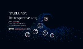 PARLONS Rétrospective 2013