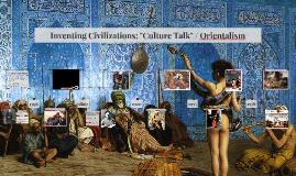 """Inventing Civilizations: """"Culture Talk"""" and Orientalism"""