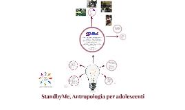 StandbyMe, Antropologia per adolescenti