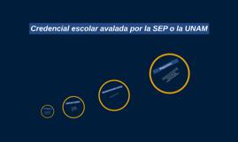 Credencial escolar avalada por la SEP o la UNAM