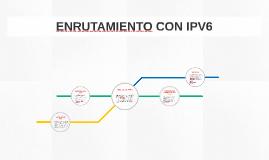 ENRUTAMIENTO CON IPV6