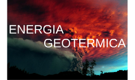 Copy of ENERGIA GEOTERMICA