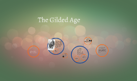 Copy of                    The Gilded Age