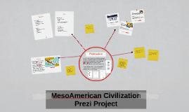 Copy of MesoAmerican Civilization Prezi Project
