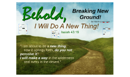 Breaking New Ground!