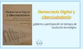 Copy of Copy of Democracia Digital y ciberciudadanía:  gobierno y participac