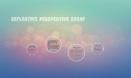 Reflective perspective essay