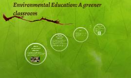 Environmental Education: A greener classroom