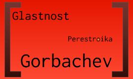 Glasnost & Perestroika/ Gorbachev
