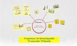 Propuesta Investigación Preescolar y Primaria