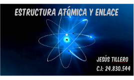 Estructura Atómica y Enlace