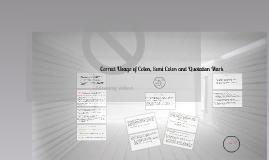 Correct Usage of Colon, Semi Colon and Quotation Mark