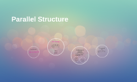 Copy of Parallel Structure
