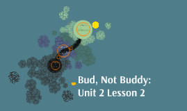Bud, Not Buddy: Unit 2 Lesson 2