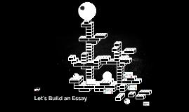 Let's Build an Essay