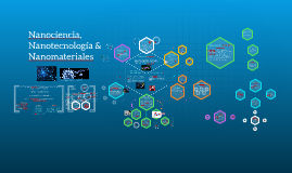 Copy of Copy of Copy of Copy of Copy of Nanociencia, Nanotecnologia & Nanomateriales