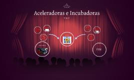 Copy of Aceleradora e Incubadora
