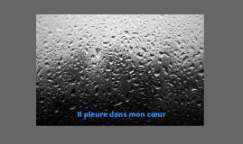 Il pleure dans mon cœur-Paul Verlaine