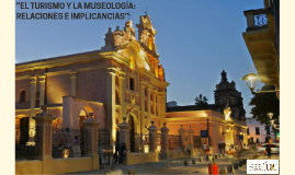 """""""EL TURISMO Y LA MUSEOLOGÍA: RELACIONES E IMPLICANCIAS"""""""