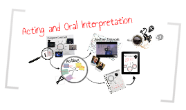 Copy of Oral Interpretation versus Acting