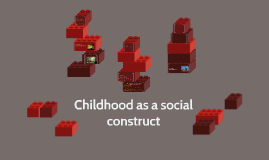 Childhood as a social construct