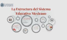 La Estructura el Sistema Educativo Mexicano