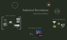 Industrial Revolution & Its Social Effects