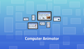 Copy of Computer Animator