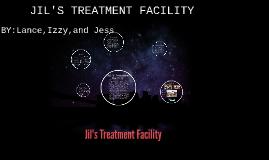 JIL'S TREATMENT FACILITY
