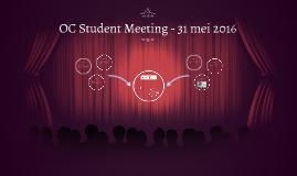 OC Student Meeting - 31 mei 2016
