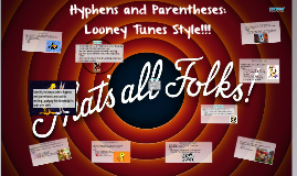 Hyphens and Parentheses: Looney Tunes Style!!!